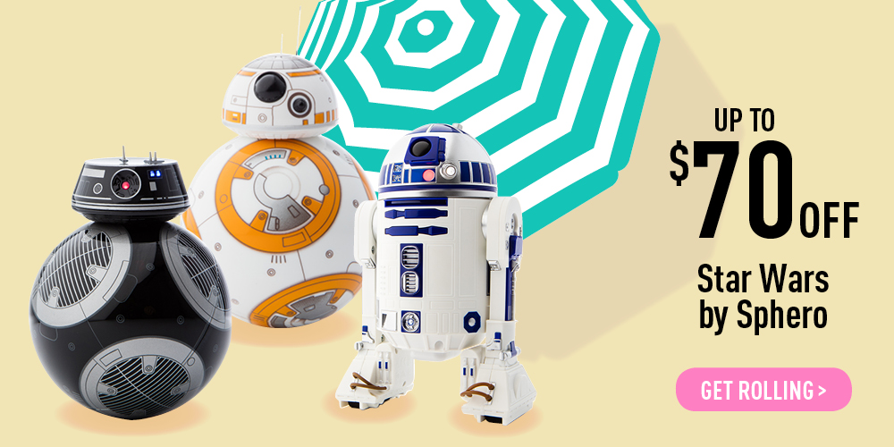 $70 off R2-D2 by Sphero, $40 off BB-8 by Sphero, $30 off BB9e by Sphero